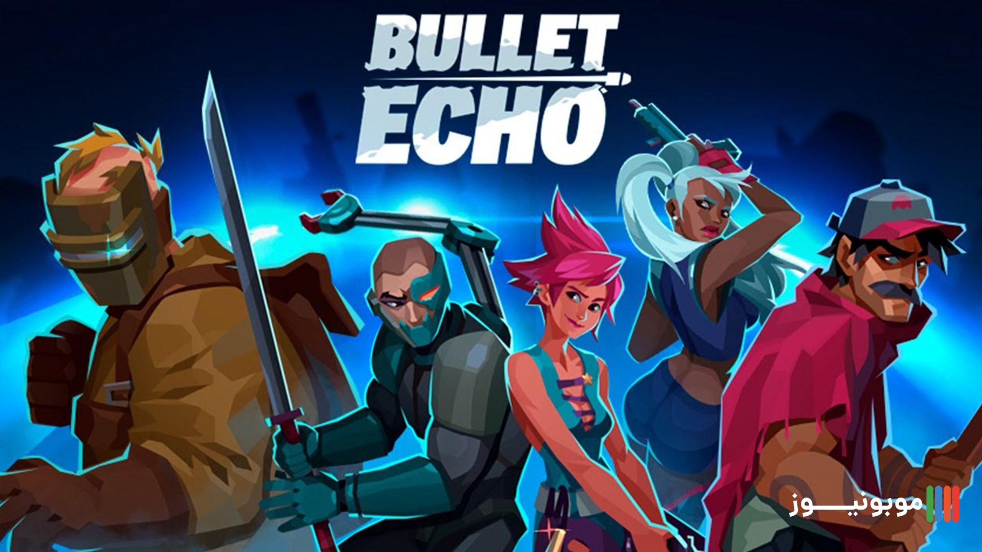 بازی اکشن Bullet Echo